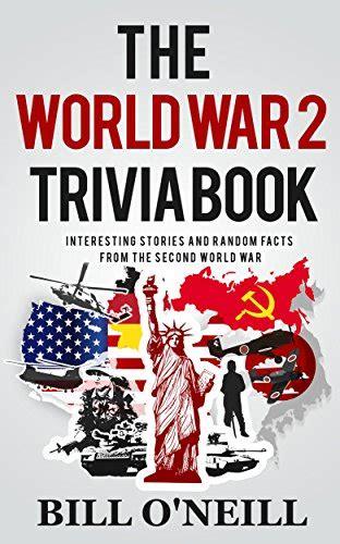 of war book report the world war 2 trivia book interesting stories and