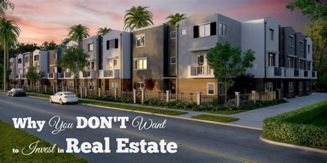 Why Get An Mba In Real Estate by Why You Don T Want To Invest In Real Estate Mba Sahm