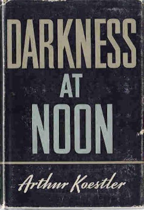 Darkness At Noon darkness at noon