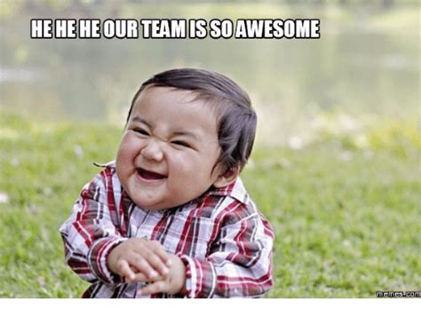 Team Memes - 25 best memes about team awesome meme team awesome memes