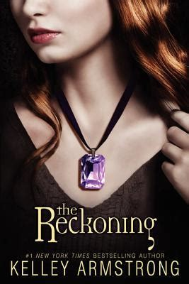 The Reckoning By Kelley Armstrong book review the reckoning by kelley armstrong why a not
