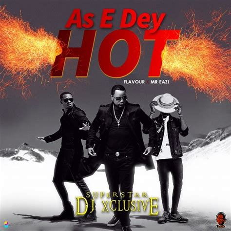 download dj xclusive rassa mp3 download mp3 dj xclusive as e dey hot ft mr eazi
