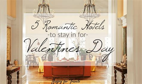 places to stay for valentines day places to stay for valentines day 28 images 8 places