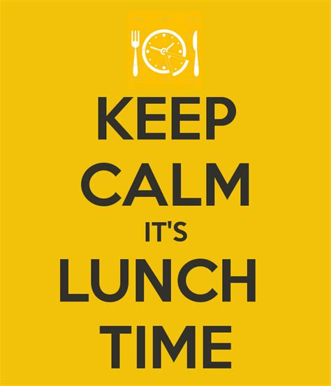 what time is lunch image gallery lunch time