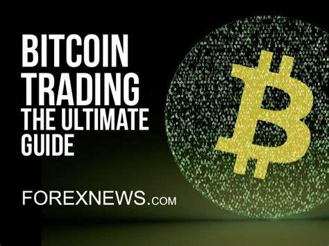stock trading the ultimate guide on how to bitcoin trading the ultimate guide