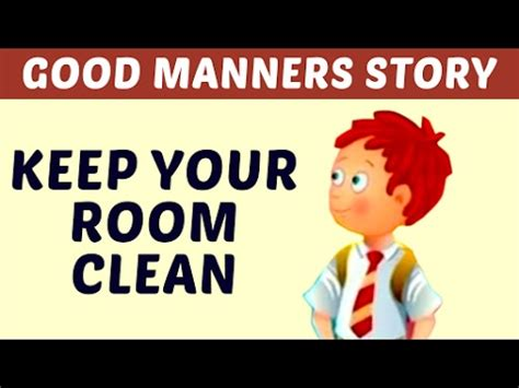how to keep your room clean keep your room clean manners moral values stories for learn manners