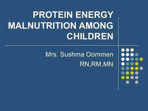 protein energy malnutrition protein energy malnutrition among children