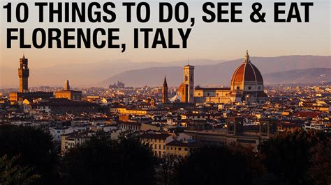 italia firenze florence italy top 10 things to do eat drink
