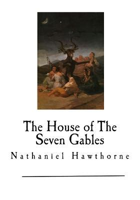 themes in the house of the seven gables the house of the seven gables nathaniel hawthorne