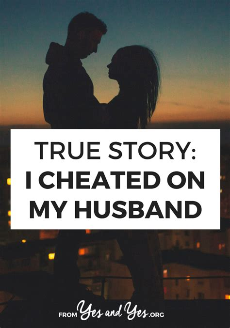 i love cheating on husband true story i cheated on my husband