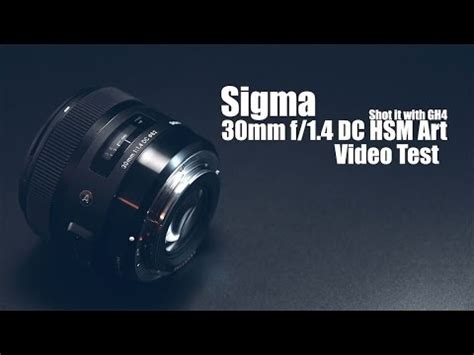 sigma 30mm f/1.4 art lens | unboxing + sample footage | doovi