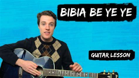 ed sheeran bibia be ye ye lyrics ed sheeran bibia be ye ye guitar chords and lyrics for
