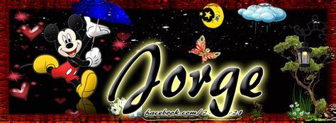 imagenes de halloween con nombre de jorge amor amor portadas para tu facebook con tu nombre jorge