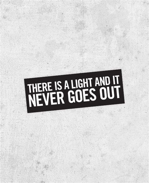 The Smiths There Is A Light That Never Goes Out by The Smiths Quot There Is A Light That Never Goes Out Quot Sticker Morrissey Strangeways Oscar Wilde