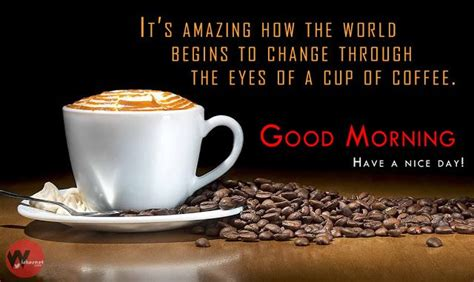 Happy Birthday Coffee Quotes 17 Best Ideas About Good Morning Wishes On Pinterest