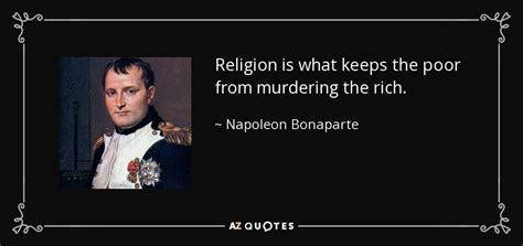 napoleon bonaparte quote religion     poor  murdering  rich