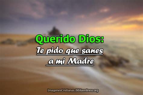 imagenes de dios sana a mi hijo im 225 genes cristianas dios sana a mi madre