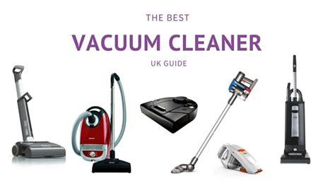 best vacuum what is the best vacuum cleaner for 2017 uk review guide