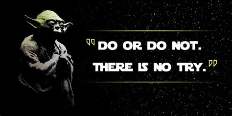 do or do not there is no try earnest associates llc