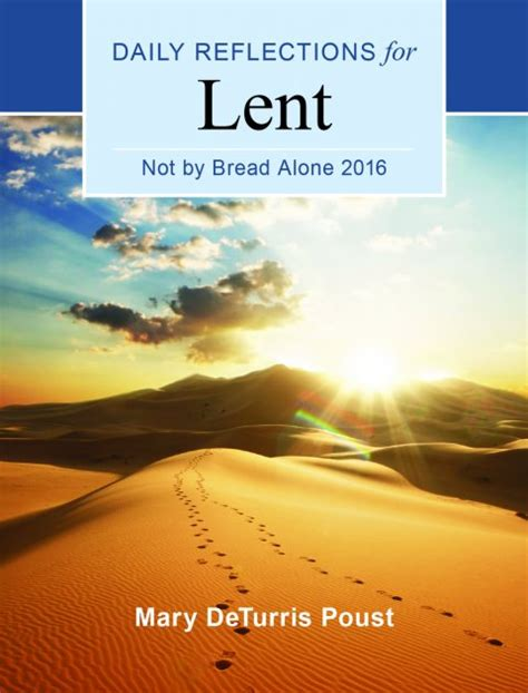 not by bread alone daily reflections for lent 2018 books not by bread alone daily reflections for lent 2016
