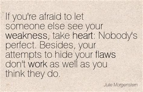 And Mayer Dont Hide It Well by Work Quote If You Re Afraid To Let Someone Else See Your