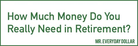 how much money does it take to retire comfortably how much money do you really need in retirement with mr