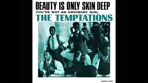 is only skin the temptations is only skin chopped