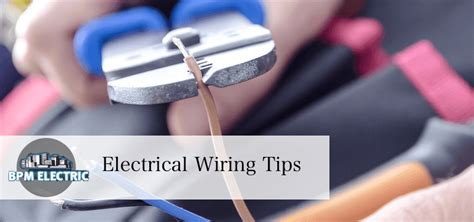 electrical wiring tips bpm electric vancouver