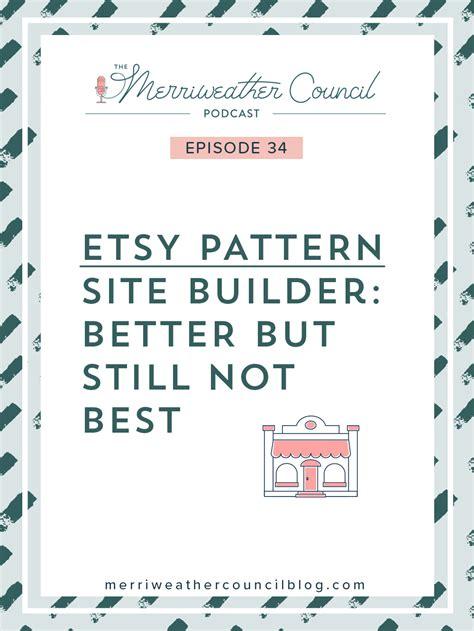 pattern site etsy episode 34 etsy pattern better but still not best