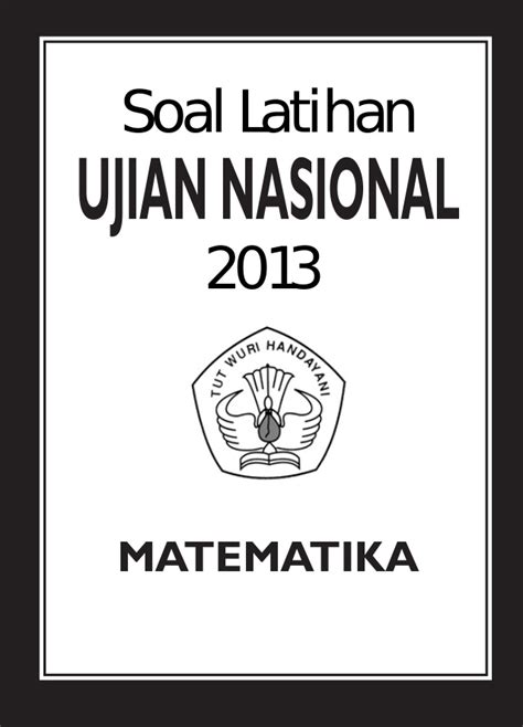 kumpulan soal try out ujian nasional sdmi 20152016 ter soal latihan un matematika sma 2013 www banksoalmatematika com
