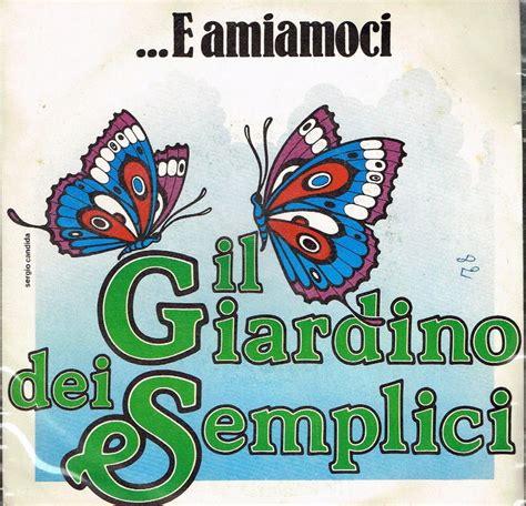 il giardino dei semplici discografia il giardino dei semplici biografia discografia canzoni