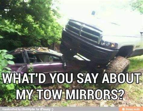 Dodge Tow Mirrors Meme - dodge cummins joke what d you say about my tow mirrors