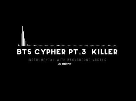 download mp3 bts cypher pt 3 killer w bg videolike