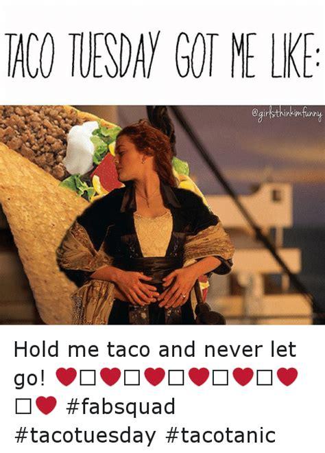 search taco tuesday meme memes  meme