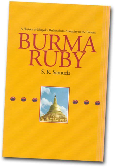 Ruby Burma 004 burma ruby a history of mogok s rubies from antiquity to