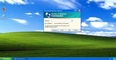 bureau windows xp se connecter a un bureau 224 distance avec windows xp