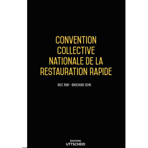 Grille Salaire Restauration Rapide by Convention Collective Nationale De La Restauration Rapide