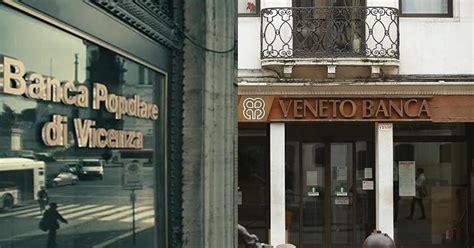 Crisi Veneto Banca by Banche Venete Nessun Bail In Ma Il Futuro 232 Comunque A