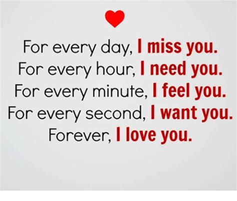 I Need You Meme - for every day i miss you for every hour i need you for