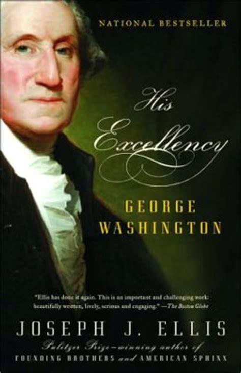 George Washington Ellis Biography | his excellency george washington by joseph j ellis