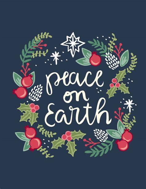 printable peace quotes free printable peace on earth christmas artwork