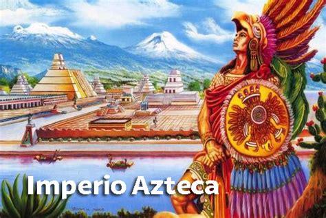 imagenes de los aztecas animadas imperio azteca origen religion organizacion y aportes