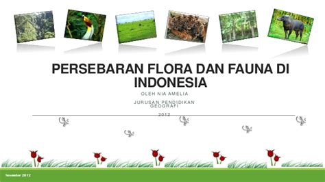 membuat makalah flora dan fauna persebaran flora dan fauna di indonesia nia amelia 1001850