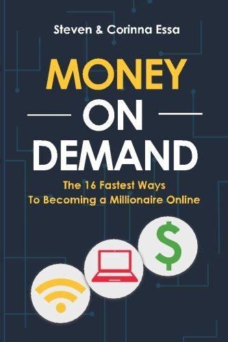 How To Make Money With Your Website Online - money on demand the 16 fastest way to becoming a millionaire online how to make