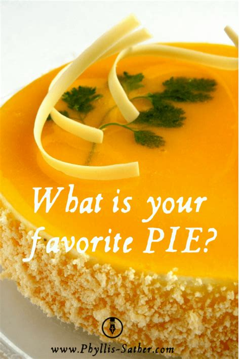 What Is Your Favorite Of Pie by What Is Your Favorite Pie Phyllis Sather