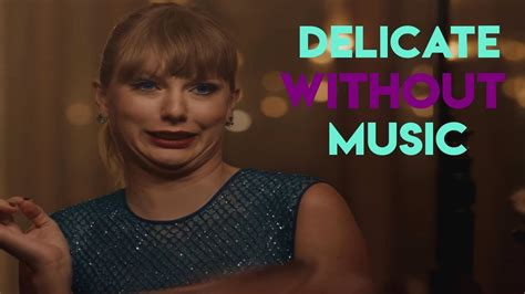 taylor swift delicate no music delicate taylor swift without music youtube