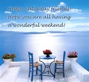 happy saturday friends free ecards amp status pics