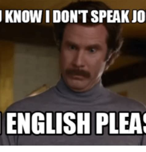 English Meme - knowidont speak jo english pleas do you even english