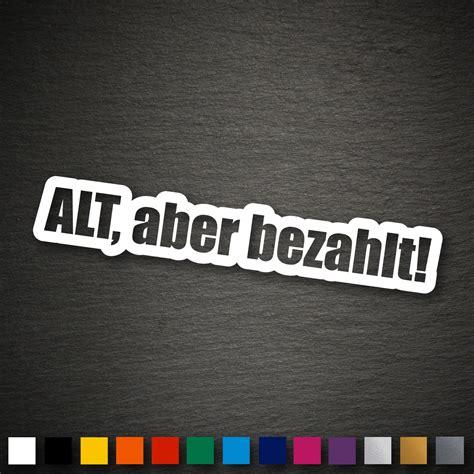 Aufkleber Auto Alt Aber Bezahlt by 13074 Alt Aber Bezahlt Aufkleber 26x145mm Oem Jdm