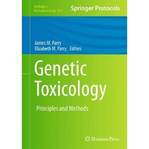 molecular and biochemical toxicology books genetic toxicology principles and methods methods in
